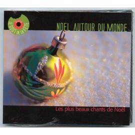 Noel Autour Du Monde - Les Plus Beaux Chants De Noel