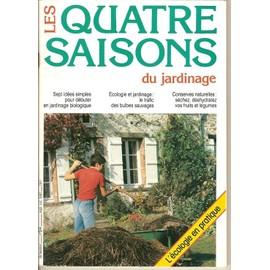 Les Quatres Saisons Du Jardinage N° 64 : Sept Idées Simples Pour Débuter En Jardinage Bio - Ecologie Et Jardinage : Le Trafic Des Bulbes Sauvages - Conserves Naturelles