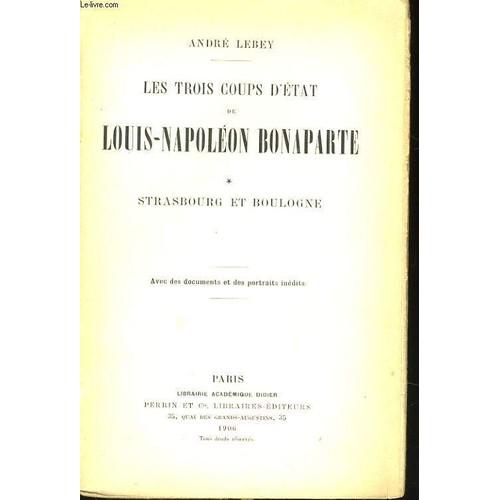 Les trois coups d 39 etat de louis napoleon bonaparte tome 1 strasbourg et boulogne de lebey andr - La table de louise strasbourg ...