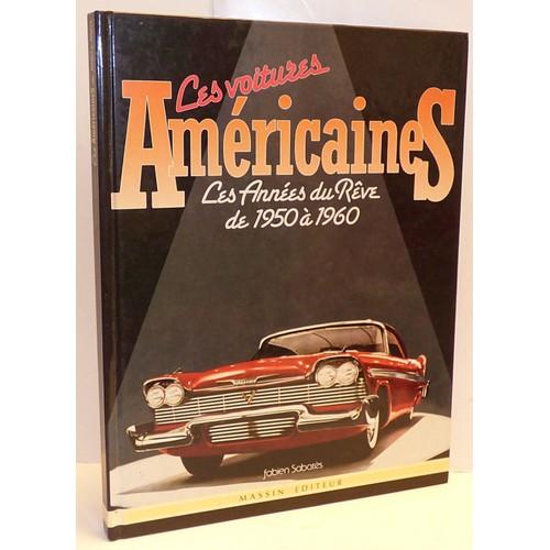 les voitures americaines - les annees du reve - de 1950 a 1960