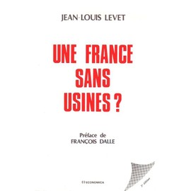 Une France Sans Usines de jean-louis levet