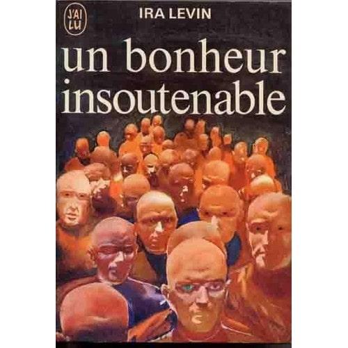 Un bonheur insoutenable d'Ira Levin Levin-Ira-Un-Bonheur-Insoutenable-Livre-38201430_L