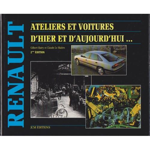Renault ateliers et voitures d 39 hier et d 39 aujourd 39 hui de - Cuisine d hier et d aujourd hui ...