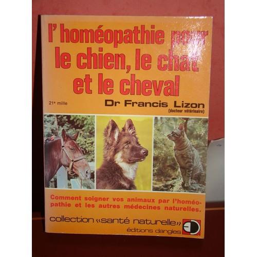 L'homéopathie Pour Le Chien, Le Chat Et Le Cheval de