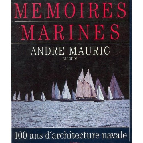 Industrial Light And Magic Recruiting: Memoires Marines: 100 Ans D'architecture Navale De Andre