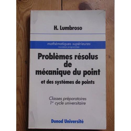 Problemes Resolus De Mecanique Du Point De Hubert Lumbroso