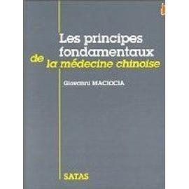 Petite annonce Les Principes Fondamentaux De La Médecine Chinoise - Giovanni Maciocia - 57000 METZ