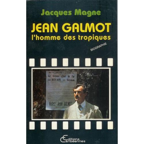 8e1c797a09dd2 Magne-Jacques-Jean-Galmot-L-Homme-Des-Tropiques-Biographie-Livre-329246485 L.jpg