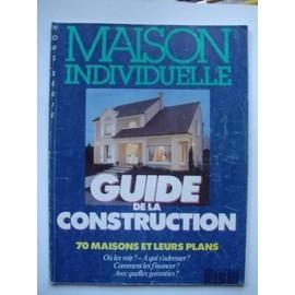 Maison individuelle hors s rie n 15 guide de la for Guide construction maison individuelle