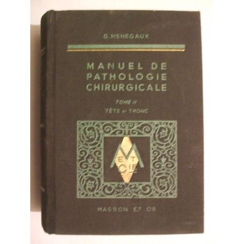 53ab348929 Manuel-De-Pathologie-Chirurgicale-Tome-Ii-Tete-Et-Tronc-Livre-856854485_L.jpg