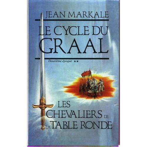 Le cycle du graal les chevaliers de la table ronde 2e - Le cycle arthurien et les chevaliers de la table ronde ...