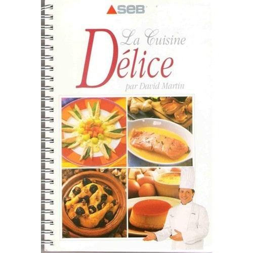 La cuisine delice de david martin achat vente neuf occasion for Anciens livres de cuisine