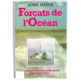 For�ats De L'oc�an La Grande P�che De Terre-Neuve Aux Kerguelen de Martin, Lionel