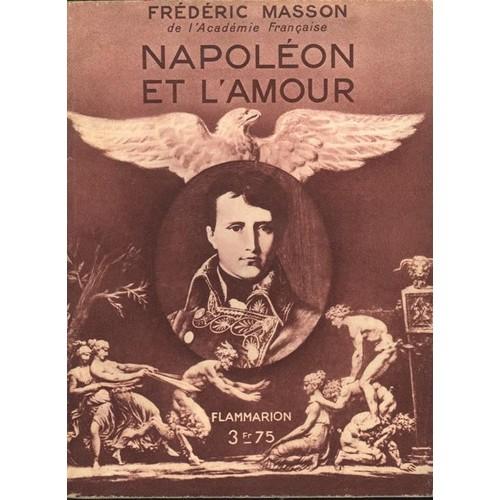 Napoléon et l'Amour - Frédéric Masson