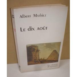 Le Dix Ao�t de Albert Mathiez
