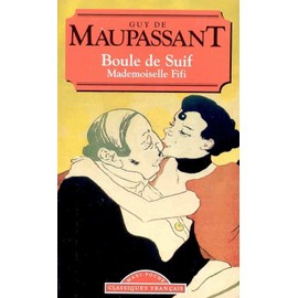 Boule De Suif - Mademoiselle Fifi de guy de maupassant
