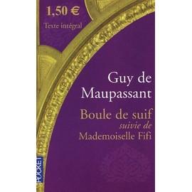 Boule De Suif Suivie De Mademoiselle Fifi de guy de maupassant
