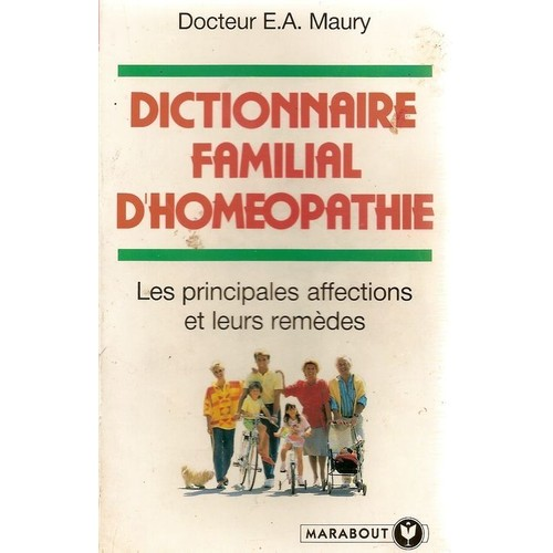 dictionnaire familial d 39 hom opathie de e a maury neuf occasion. Black Bedroom Furniture Sets. Home Design Ideas