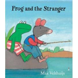 Frog And The Stranger de Max Velthuijs