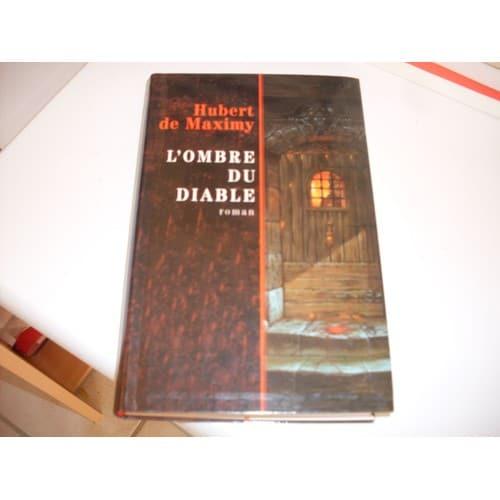 L 39 ombre du diable roman de maximy hubert de - Code promo vente du diable frais de port offert ...