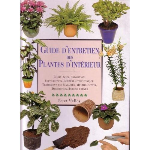 guide d 39 entretien des plantes d 39 int rieur de mc hoy peter. Black Bedroom Furniture Sets. Home Design Ideas