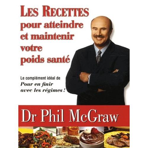 Les recettes pour atteindre et maintenir votre poids sant de phil mcgraw format broch - Surveiller votre poids gratuit ...