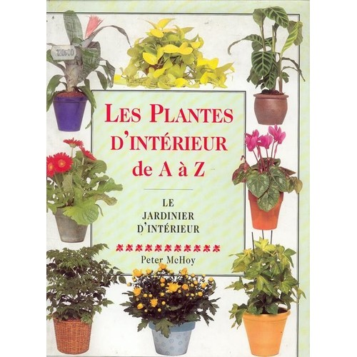 mchoy peter les plantes d interieur de a a z livre 298662444_ljpg