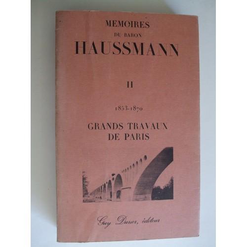 m moires 1853 1870 grands travaux de paris de haussmann baron. Black Bedroom Furniture Sets. Home Design Ideas