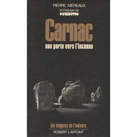 Carnac - Une Porte Vers L'inconnu de M�reaux, Pierre
