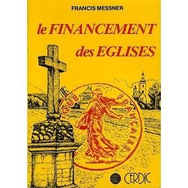Le Financement Des �glises - 1801-1983 de Messner Francis