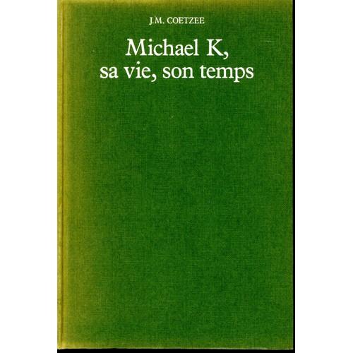 michael k sa vie son temps