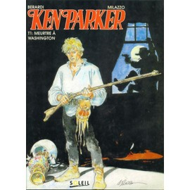 Ken Parker - T 1, Meurtre A Washington de MILAZZO ; BERARDI