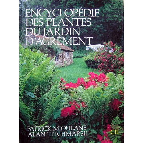 encyclopedie des plantes du jardin d 39 agrement grand x 22 de mioulane. Black Bedroom Furniture Sets. Home Design Ideas