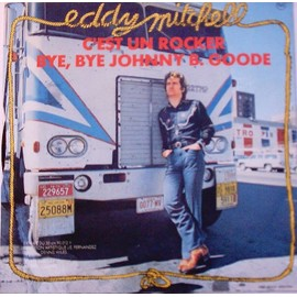C'est Un Rocker - Bye, Bye Johnny B. Goode - Eddy Mitchell
