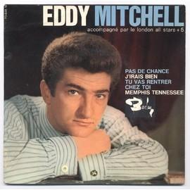 Pas De Chance / J'irais Bien / Tu Vas Rentrer Chez Toi / Memphis Tennessee - Eddy Mitchell