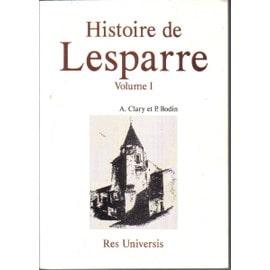 Lesparre - Histoire De - Vol.I de Mm Clary Et Bodin