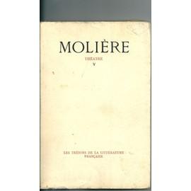 Th��tre Tome 5 - Les Tr�sors De La Litt�rature Fran�aise - de Moli�re Jean Baptiste