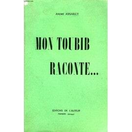 Mon Toubib Raconte de andr� assailly