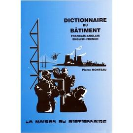 dictionnaire du b timent fran ais anglais anglais fran ais de monteau. Black Bedroom Furniture Sets. Home Design Ideas