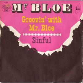Groovin'with Mr Bloe - Sinful - Mr Bloe