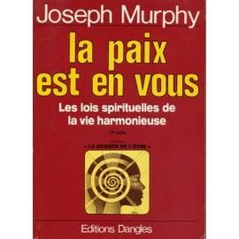 La Paix Est En Vous, Les Lois Spirituelles De La Vie Harmonieuse. de joseph murphy