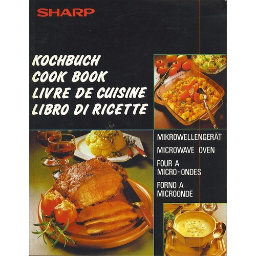 sharp kochbuch mikrowellenger t cook book microwave oven livre de cuisine four micro ondes. Black Bedroom Furniture Sets. Home Design Ideas