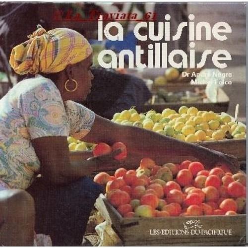 La cuisine antillaise de andr n gre achat vente neuf occasion - Livre de cuisine antillaise ...
