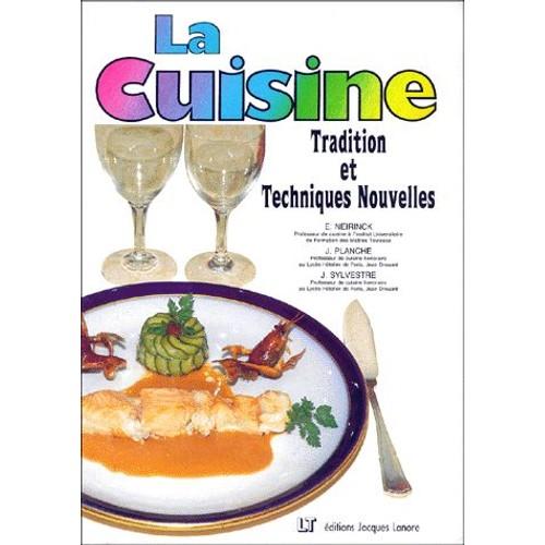 La cuisine traditions et techniques nouvelles de e - Livre technique cuisine professionnel ...
