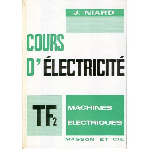 cours d 39 electricit machines lectriques terminale f2 de niard j. Black Bedroom Furniture Sets. Home Design Ideas