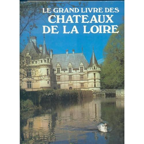 Le grand livre des chateaux de la loire de noel graveline for Le grand livre du minimalisme
