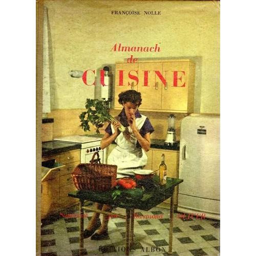 almanach de cuisine de nolle francoise format beau livre. Black Bedroom Furniture Sets. Home Design Ideas