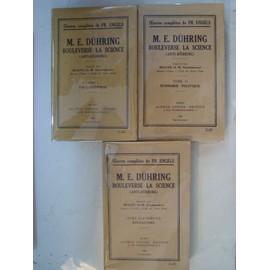 Oeuvres Completes De Fr. Engels : M.E.Duhring Bouleverse La France (Anti-D�hring ) Tome 1 : Philosophie, Tome 2 : Economie Politique, Tome 3 Et Dernier : Socialisme de Friedrich Engels