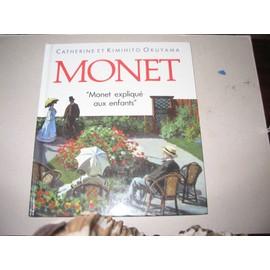 Monet - Monet Expliqu� Aux Enfants de Okuyama, Catherine et Kimihito