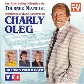 Oleg-Charly-Les-Plus-Belles-Melodies-De-Tournez-Manege-CD-Album-102573230_ML